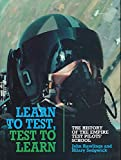 img - for Learn to Test, Test to Learn: History of the Empire Test Pilots' School book / textbook / text book