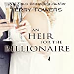 An Heir for the Billionaire | Terry Towers