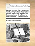Medical Extracts on the Nature of Health, with Practical Observations, Robert John Thornton, 1170033784