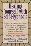 Healing Yourself with Self-Hypnosis, Caprio, Frank and Berger, Joseph R., 013906611X