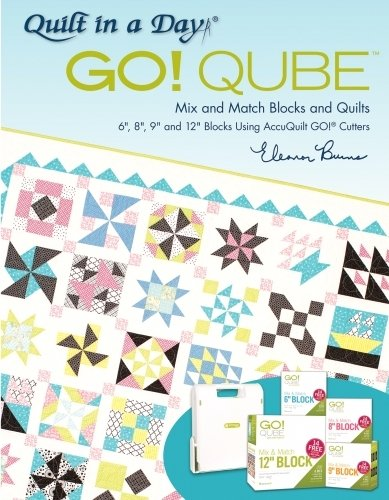 Quilt in a Day Go! Qube Mix and Match Blocks and Quilts by Quilt In A Day