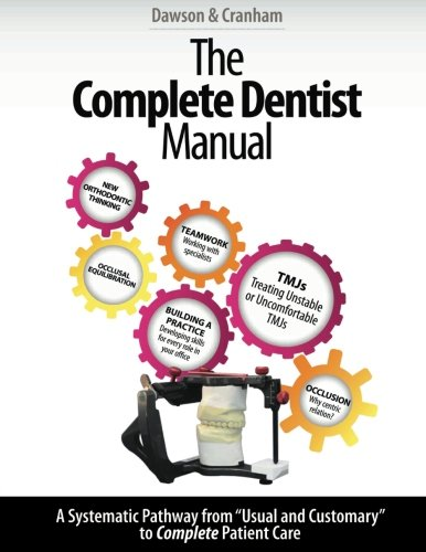 The Complete Dentist Manual: The Essential Guide to Being a Complete Care Dentist ()