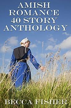Amish Romance 40 Story Anthology by [Fisher, Becca]