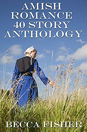 amish romance 40 story anthology ebook becca fisher
