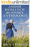 Amish Romance 40 Story Anthology
