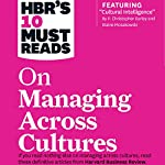 HBR's 10 Must Reads on Managing Across Cultures |  Harvard Business Review