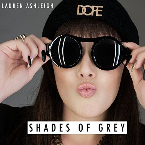 Shades of Grey [Ruff Loaderz Remix - Lauren Ruff