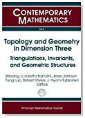 Topology and Geometry in Dimension Three: Triangulations, Invariants, and Geometric Structures (Contemporary Mathematics)