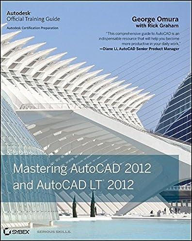 mastering autocad 2012 and autocad lt 2012 george omura rick rh amazon com AutoCAD Drawings autocad lt 2012 manual pdf