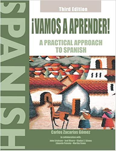 Vamos A Aprender! A Practical Approach To Spanish by Carlos Z Gomez. (Kendall Hunt Publishing Company,2007) [Perfect] 3rd EDITION