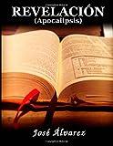 Revelación: (Apocalipsis) (Spanish Edition)