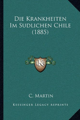 Download Die Krankheiten Im Sudlichen Chile (1885) (German Edition) pdf epub