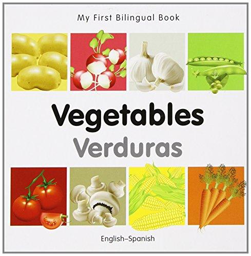 My First Bilingual BookVegetables (EnglishSpanish) (Spanish and English Edition)