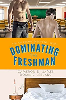 Dominating the Freshman (Academic Discipline Book 1) by [James, Cameron D., Leblanc, Dominic]