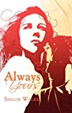 Always Yours, Shiloh Walker, 1599987228