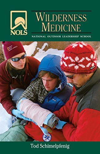 NOLS Wilderness Medicine (NOLS Library) Wilderness First Aid