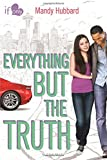 Everything but the Truth: An If Only novel
