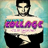 The Best of Collage - I'll Be Loving You (Digitally Remastered)