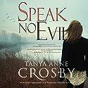 Speak No Evil Audiobook by Tanya Anne Crosby Narrated by Dara Rosenberg