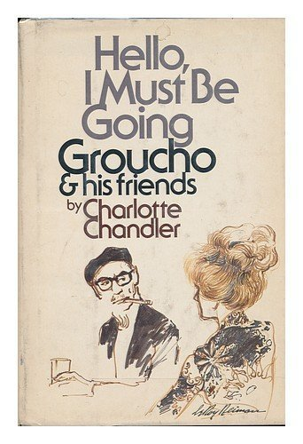 Hello, I must be going: Groucho and his friends Hardcover – 1978 by Doubleday