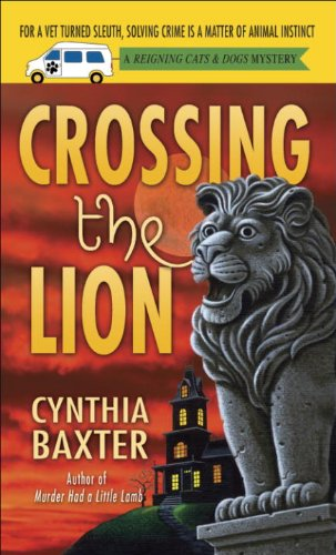 Crossing the Lion: A Reigning Cats & Dogs Mystery (Reigning Cats and Dogs Mystery Book 9)
