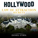 Hollywood Law of Attraction Secrets Audiobook by Daniel Stern Narrated by Sam Slydell