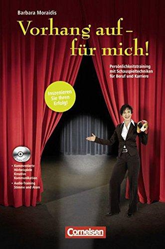 Wirtschaftssachbuch: Vorhang auf - für mich!: Persönlichkeitstraining mit Schauspieltechniken für Beruf und Karriere. Buch mit CDs