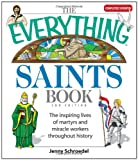 img - for The Everything Saints Book: The Inspiring Lives of Martyrs and Miracle Workers Throughout History book / textbook / text book