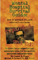 Mental Hospital Survival Guide, 2nd Edition: How to Protect You and Others from Abuse