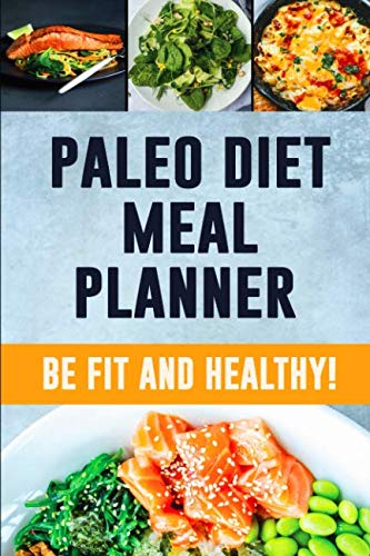 Paleo Diet Meal Planner: Low Carb Meal Planner for Weight Loss | Track and Plan Your Paleo Meals Weekly | Paleolithic Daily Food Journal With ... Space for Grocery List (90 Days Meal Tracker)