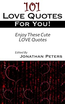 101 I Love You Quotes : 101 Famous Love Quotes for You! - Kindle edition by Jonathan Peters ...