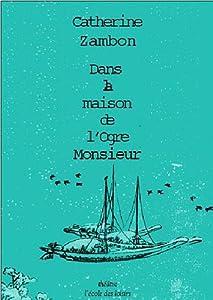 """Afficher """"Dans la maison de l'ogre Monsieur"""""""
