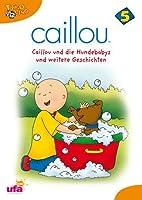 Caillou 05 - Caillou und die Hundebabys und weitere Geschichten