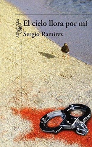 El cielo llora por mi (Spanish Edition) by [Ramírez, Sergio]