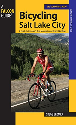 Daisy Salt (Bicycling Salt Lake City: A Guide To The Area's Best Mountain And Road Bike Rides (Road Biking))