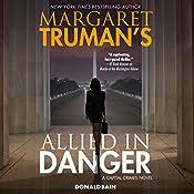 Margaret Truman's Allied in Danger: A Capital Crimes Novel   Donald Bain, Margaret Truman