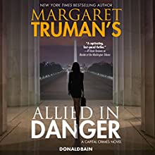 Margaret Truman's Allied in Danger: A Capital Crimes Novel Audiobook by Donald Bain, Margaret Truman Narrated by David de Vries