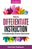 img - for How to Differentiate Instruction in Academically Diverse Classrooms, 3rd Edition book / textbook / text book
