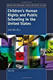 Children's Human Rights and Public Schooling in the United States (Constructing Knowledge: Curriculum Studies in Action)