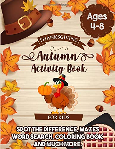 Thanksgiving Autumn Activity Book For Kids Ages 4 8    An Entertaining Workbook Of Coloring Pages Mazes Word Search Spot The Difference And Much More To Celebrate Thanksgiving Day