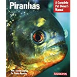 Piranhas (Complete Pet Owner's Manual)