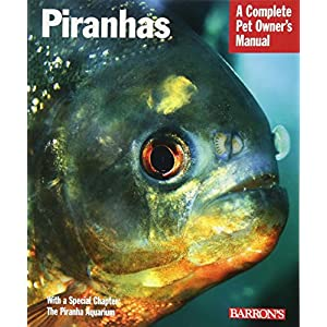 Piranhas (Complete Pet Owner's Manual) 12