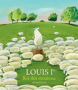 vignette de 'Louis 1er, roi des moutons (Olivier Tallec)'