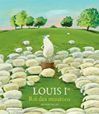 Louis Ier : Roi des moutons par Olivier Tallec