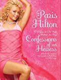 Confessions of an Heiress: A Tongue-in-chic Peek Behind the Pose by Hilton, Paris (2005) Paperback