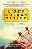 img - for Life's Golden Ticket: A Story About Second Chances book / textbook / text book