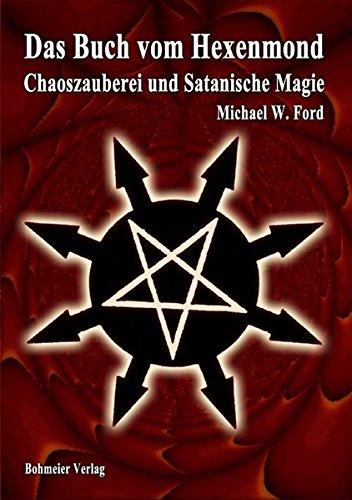 das-buch-vom-hexenmond-chaoszauberei-und-satanische-magie