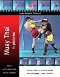 Muay Thai in Pictures, Sid Remmer, 0957167822