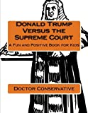 It's Donald Trump's Greatest Challenge Yet! He has to find a person ready, able, and capable of filling a vacancy on the Supreme Court. Who will he choose? And Why?An amazing story presented today in a special, colorful book for children and early re...