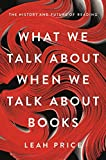 What We Talk About When We Talk About Books: The